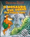 Dinosauro che dorme non piglia topi! libro