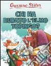 Chi ha rubato l'elmo Topingo? libro