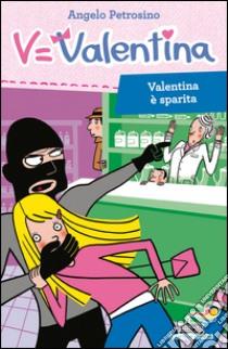 Valentina è sparita libro di Petrosino Angelo