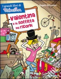 Valentina e la soffitta dei ricordi libro di Petrosino Angelo