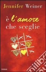 È l'amore che sceglie libro