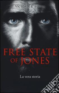 Free state of Jones libro di Bynum Victoria E.