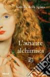 L'amante alchimista libro