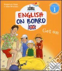 Get on. Impara l'inglese divertendoti. Livello 1 libro di Hunt Roderick - Brychta Alex