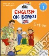 Get on. Impara l'inglese divertendoti. Livello 1 libro