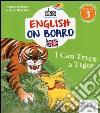 I can trick a tiger. Impara l'inglese divertendoti. Livello 3 libro