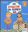 Shops. Impara l'inglese divertendoti. Livello 3 libro