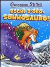 Sogni d'oro, Sonnosauro! Ediz. a colori libro