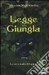 La legge della giungla. La vera storia di Bagheera libro