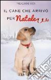 Il cane che arrivò per Natale libro