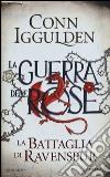 La battaglia di Ravenspur. La guerra delle Rose libro