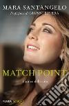 Match Point. Il gioco della vita libro