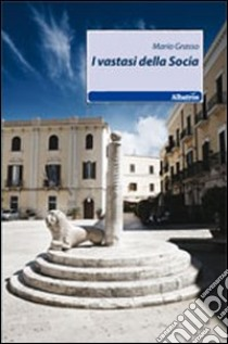 I vastasi della socia libro di Grasso Mario