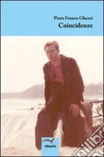 Coincidenze libro di Ghezzi Piero F.