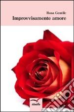 Improvvisamente amore libro