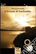 Il faraone di Northumbria libro
