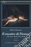 Il mostro di Firenze. Una verità oltre la Cassazione libro