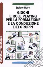 Giochi e role playing per la formazione e la conduzione dei gruppi libro