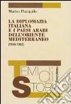 La Diplomazia italiana e i paesi arabi dell'Oriente Mediterraneo (1946-1952)