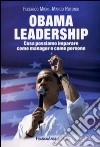Obama leadership. Cosa possiamo imparare come manager e come persone libro