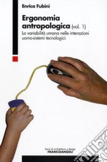 Ergonomia antropologica (1) libro di Fubini Enrica