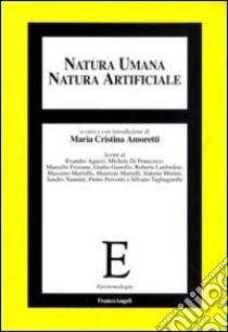 Natura umana, natura artificiale libro di Amoretti M. C. (cur.)