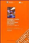 Strategie e scelte quotidiane per la sicurezza energetica. Il ruolo dei periti industriali. 6° Rapporto annuale sulla sicurezza in Italia libro