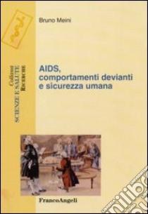Aids, comportamenti devianti e sicurezza umana libro di Meini Bruno
