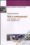This is contemporary art! Come cambiano i musei d'arte contemporanea