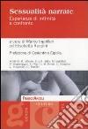 Sessualità narrate. Esperienze di intimità a confronto libro