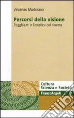 Percorsi della visione. Ragghianti e l'estetica del cinema libro di Martorano Vincenzo