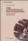 Come si interpretano gli indici internazionali. Guida per ricercatori, giornalisti e politici