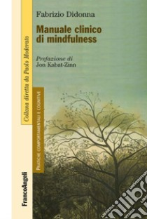 Manuale clinico di mindfulness libro di Didonna Fabrizio
