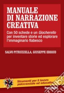 Manuale di narrazione creativa. Con 50 schede libro di Pitruzzella Salvo - Errico Giuseppe
