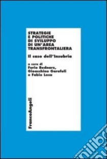 Strategie e politiche di sviluppo di un'area transfrontaliera. Il caso dell'Insubria libro