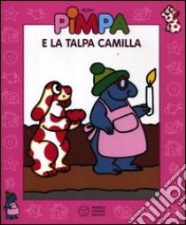 Pimpa e la talpa Camilla. Con DVD libro di Altan Tullio F.