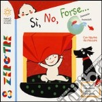S, no, forse... libro di Bussolati Emanuela