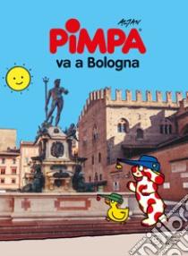 Pimpa va a Bologna libro di Altan Tullio F.