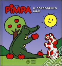 Pimpa. Il coccodrillo Bibo libro di Altan Tullio F.