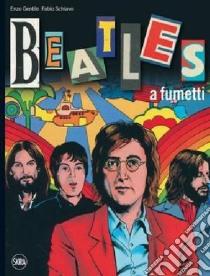 Beatles a fumetti. Con poster libro di Gentile Enzo - Schiavo Fabio