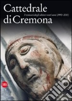 Cattedrale di Cremona. I restauri degli ultimi vent'anni (1992-2011) libro