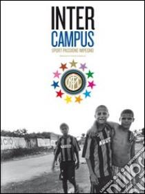 Inter Campus sport, passione impegno libro di Origlia Franco