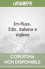 Im-fluss. Ediz. italiana e inglese libro di Cariello Letizia
