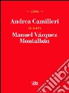 Andrea Camilleri incontra Manuel Vázquez Montalbán libro