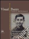 Visual Poetry. L'avanguardia delle neoavanguardie. Mezzo secolo di poesia visiva, poesia concreta, scrittura visuale
