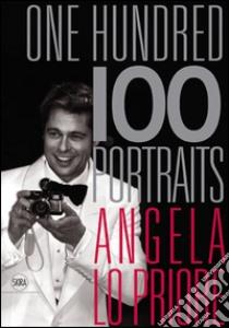 One hundred portraits. Ediz. italiana e inglese libro di Lo Priore Angela