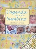 L'agenda del nostro bambino da 0 a 1 anno. Con CD Audio libro