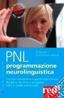 PNL. Programmazione neurolinguistica libro di Heinze Roderich; Vohmann-Heinze Sabine