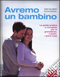 Avremo un bambino libro di Balaskas Janet - Gordon Yehudi