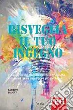 Risveglia creatività e ingegno libro